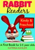 Rabbit Readers - First Book - Kindy & Preschool: 5 Very Simple Learn to Read Stories for Beginning Readers by Katrina Kahler