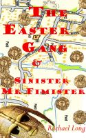 Cover for 'The Easter Gang & Sinister Mister Fimister'