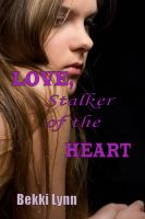 Cover for 'LOVE, Stalker of the HEART'