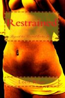Cover for 'Restrained: Chained to the Wall Erotic Series Book 3'