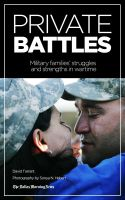Cover for 'Private Battles: Military Families' Strengths and Struggles in a Time of War'