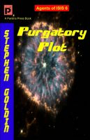 Cover for 'Purgatory Plot: Agents of ISIS, Book 6'