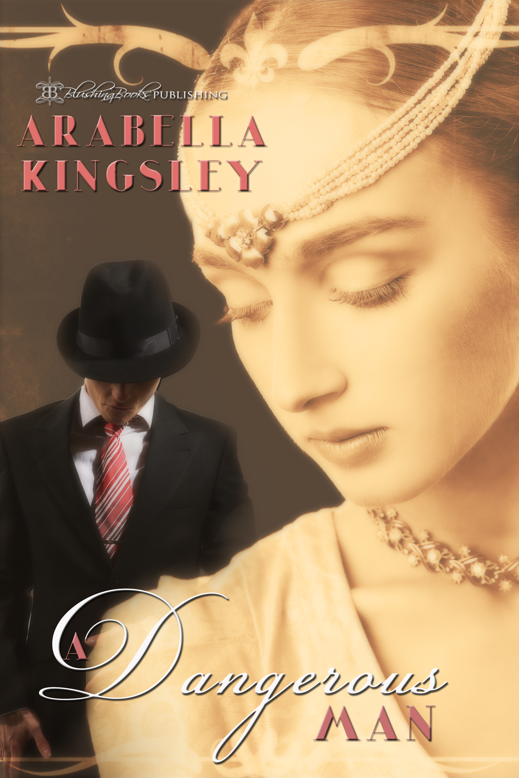 Arabella Kingsley - A Dangerous Man