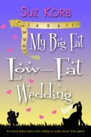 Cover for 'My Big Fat Low-Fat Wedding'