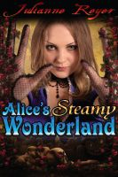 Cover for 'Alice's Steamy Wonderland (Fairy Tale Erotica)'