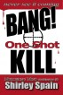 BANG! One Shot Kill (A Murdering Mind Confession, Tale #2) by Shirley Spain