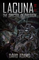 Cover for 'Lacuna: The Spectre of Oblivion'