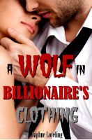 Cover for 'A Wolf In Billionaire's Clothing'