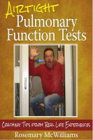 R.K. McWilliams - Airtight Pulmonary Function Tests: Coaching Tips from Real Life Experiences