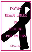 Cover for 'Prevent Breast Cancer by Reducing Risk Factors'