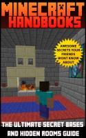 Minecraft Handbooks - The Ultimate Secret Bases & Hidden Rooms Guide