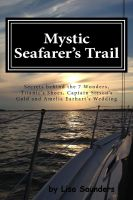 Cover for 'Mystic Seafarer's Trail: Secrets behind the 7 Wonders, Titanic's Shoes, Captain Sisson's Gold, and Amelia Earhart's Wedding'