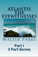 Cover for 'Atlantis The Eyewitnesses Part I The Creation of Atlantis'