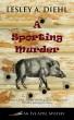 A Sporting Murder by Lesley A. Diehl