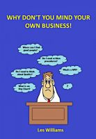 Cover for 'Why Don't You Mind Your Own Business!'
