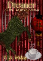 Cover for 'Dreamer: All the Tea in Chinatown'