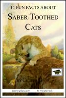 Cover for '14 Fun Facts about Saber-Toothed Cats: Educational Version'