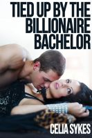 Cover for 'Tied Up by the Billionaire Bachelor'