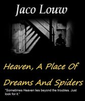 Cover for 'Heaven, A Place Of Dreams And Spiders'