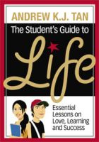 Cover for 'The Student's Guide to Life: Essential lessons on love, learning and success'