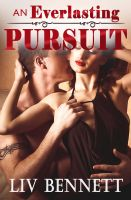 Liv Bennett - An Everlasting Pursuit (Taylor & Adam, 2)