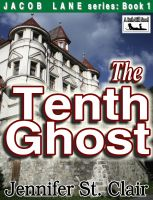 Cover for 'A Beth-Hill Novel: Jacob Lane Series Book 1: The Tenth Ghost'