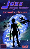 Cover for 'Jazz, Monster Collector in: Crash Down (Season one, Episode One)'