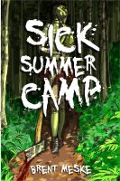Cover for 'Sick Summer Camp (Something Horrific)'