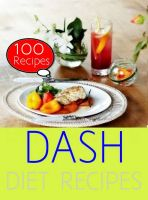 Cover for 'DASH Diet : 100 Recipes'