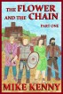 The Flower and the Chain, Part One by Mike Kenny