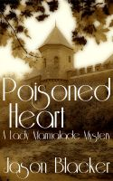 Cover for 'Poisoned Heart: A Lady Marmalade Mystery'