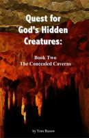 Cover for 'Quest for God's Hidden Creatures: The Concealed Caverns'