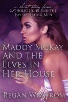Cover for 'Maddy McKay and the Elves in Her House'