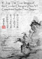 Cover for 'Yi Jing: The True Images of the Circular Changes (Zhou Yi) Completed by the Four Sages'