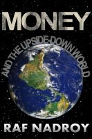 Cover for 'Money And The Upside Down World'