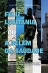 Feliz Lusitânia ou a Belém da Saudade by José Santiago