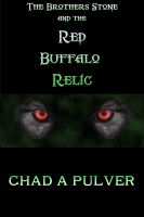 Cover for 'The Brothers Stone and the Red Buffalo Relic'