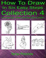 Tanya  Provines - How To Draw In Six Easy Steps Collection 4