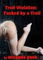 Cover for 'Troll Violation: Fucked by a Troll!'