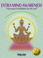 Cover for 'Extra Mind Awareness a Journey of Meditation for the Soul in Guidance of Both Basic and Advanced Meditation Practice'