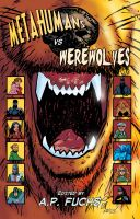 Cover for 'Metahumans vs Werewolves: A Superhero vs Werewolf Anthology'