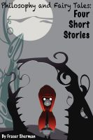 Cover for 'Philosophy and Fairy Tales: Four Short Stories'