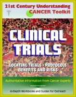 Cover for '21st Century Understanding Cancer Toolkit: Complete Guide to Clinical Trials - Finding Trials, Benefits and Risks, Protocols, Drugs and Therapies, In-Depth Workbooks and Guides for Outreach'