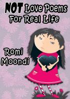 Cover for 'NOT Love Poems For Real Life'