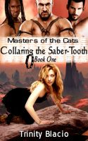 Cover for 'Masters of the Cats: Collaring the Saber-Tooth'