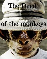 Cover for 'The Deed of the Monkeys: A Short Story'