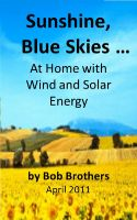 Cover for 'Sunshine, Blue Skies ... At Home with Wind and Solar Energy'