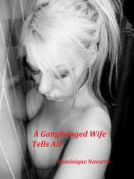 Cover for 'A Gangbanged Wife Tells All'