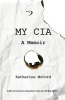 Cover for 'MY CIA: A Memoir'