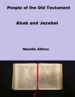 Narelle Atkins - People of the Old Testament: Ahab and Jezebel